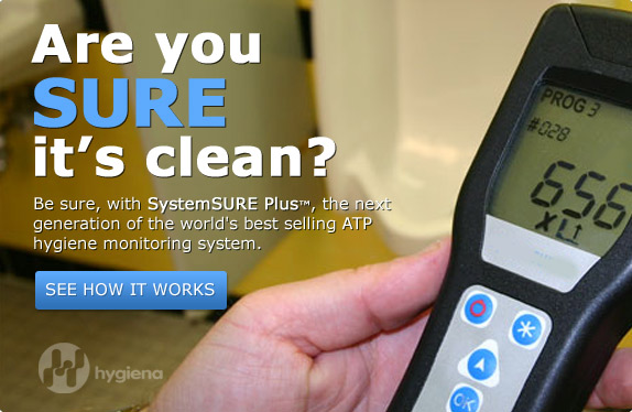 Are you SURE it's clean? Be sure, with SystemSURE Plus™, the next generation of the world's best selling ATP hygiene monitoring system.